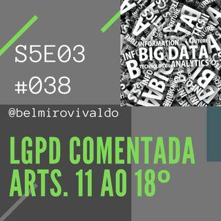 038 | Comentários à LGPD Lei Geral de Proteção de Dados Pessoais - Artigos 11 a 18