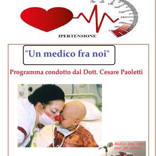 """""""UN MEDICO FRA NOI"""" Dott. Cesare Paoletti - IPERTENSIONE Parte II"""