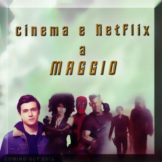 cinema e Netflix a MAGGIO