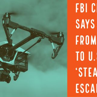 FBI Chief Says Threats from Drones to U.S. 'Steadily Escalating'