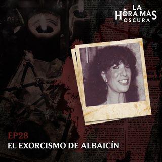 Ep28: El Exorcismo de Albaicín