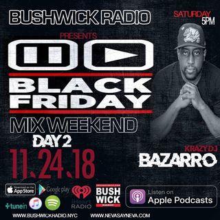 CRAZY DJBAZARRO BLACK FRIDAY MIX DAY.2  BUSHWICKRADIO