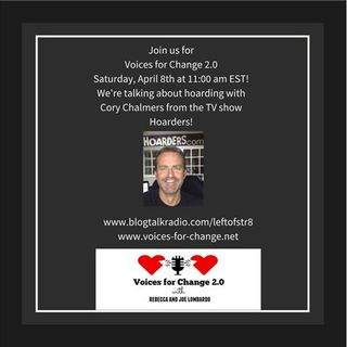 Hoarders Star and Extreme Cleaner, Cory Chalmers Talks w/ Voices 4 Change 2.0