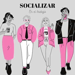 Socializar en el trabajo