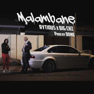 RYTIOUS x BIG CHEEZ - MALAMBANE