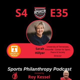 S4:EP35--Sarah Hillyer, University of Tennessee, Knoxville – Center for Sport, Peace & Society