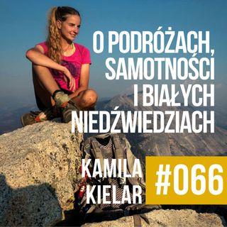 #066 - Kamila Kielar - O podróżach, czasie, samotności i białych niedźwiedziach. #polskipodcast