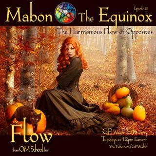 Episode 012 - Mabon: The Equinox - The Harmonious Flow of Opposites