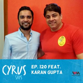 Ep. 120 feat. Feat Education Consultant Karan Gupta