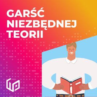 PTW S01E03 - GARŚĆ NIEZBĘDNEJ TEROII