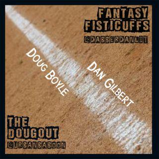 BONUS: FISTICUFFS v DOUGOUT VII (6-28-19)