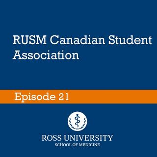 Episode 21 - RUSM Canadian Student Association