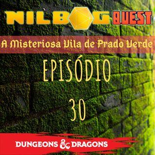 A Misteriosa Vila de Prado Verde - Episódio 30