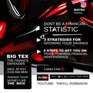BIG TEX - THE FINANCE DEFENDER - EDUCATIONAL TIPS - YOUTUBE: TARYLL ROBINSON