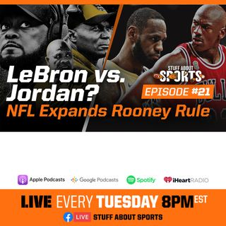 #21 - NFL Expanding Rooney Rule? NASCAR has YUGE Ratings! JORDAN vs. LEBRON!?