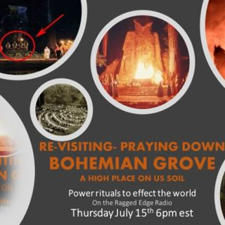 PRAYING DOWN BOHEMIAN GROVE UNTIL ITS DONE