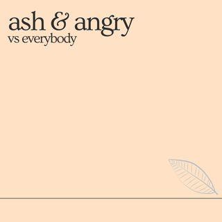 Ash & Angry Vs Everybody