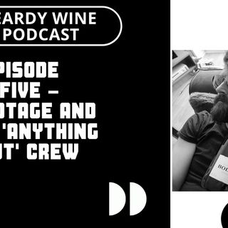 Episode 5 – Pinotage and the 'anything but' crew