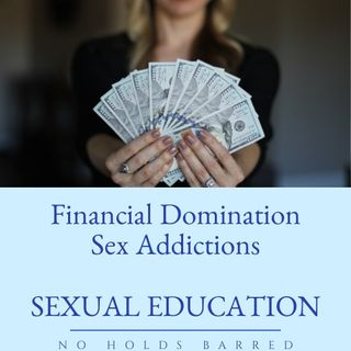 Financial Domination: Sex Addiction
