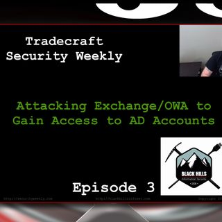 Attacking Exchange/OWA to Gain Access to AD Accounts - Tradecraft Security Weekly #3