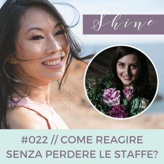 022 // Critiche: Come Reagire Senza Perdere le Staffe? Con Alessia Savi