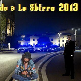 IL TRUCIDO & LO SBIRRO 2013