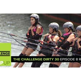 MTV Reality RHAPup | The Challenge Dirty 30 Episode 8 Recap Podcast