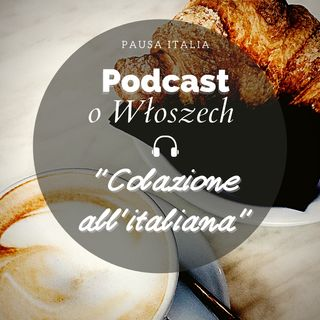 Skąd rozpoczyna się dolce vita: Magia colazione all'italiana