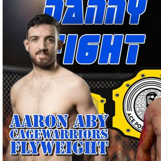 Aaron Aby | Cage Warriors Flyweight Incredible Story | UFC 265 Results | Danny Batten Fight Show #86