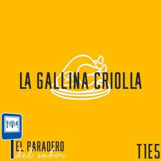 Ep. 5 La Gallina Criolla