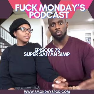 Episode 72: Super Sayian Simp