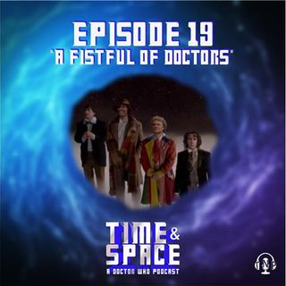 Episode 19 - A Fistful of Doctors