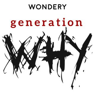 Introducing: Generation Why