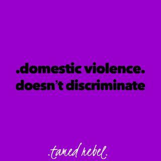 .domestic violence doesn't discriminate.