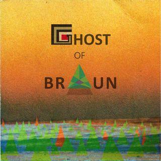 GHOST of BRAUN  #1: Lei…