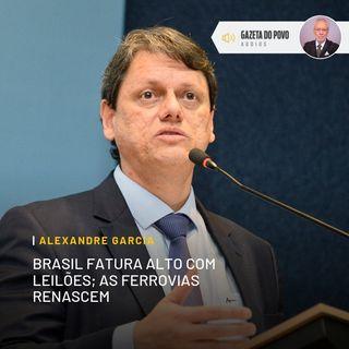 Brasil fatura alto com leilões; as ferrovias renascem