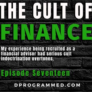 Ep:17 Cult Of #Finance: How My Training Was Similar To Cult Procedures of Indoctrination