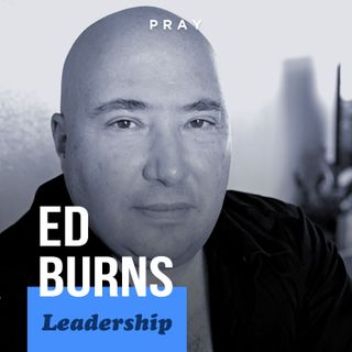 "Ed Burns - Leadership - ""Circular Leadership"""