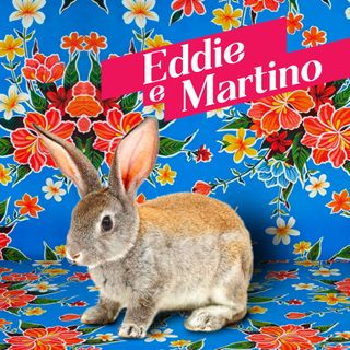 Eddie e Martino