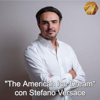 """""""The American Ice Dream"""" con Stefano Versace   🎧🇮🇹"""