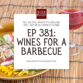 Ep 381: Wines for a Barbecue