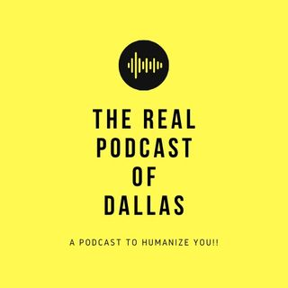 The Real Podcast Of Dallas/Texas, The Alone Episode