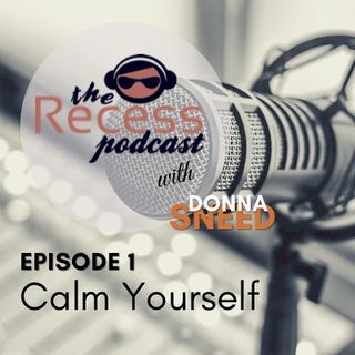 Episode 1 - Calm Yourself