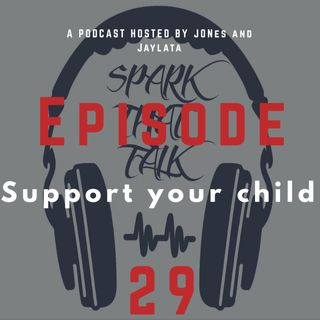 Episode 29: Support your child