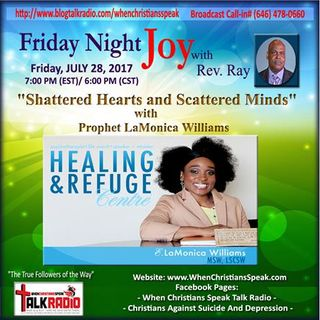 Shattered Hearts and Shattered Minds; Prophet LaMonica Williams and Rev. Ray