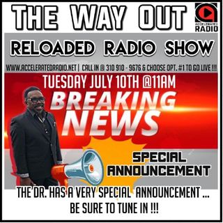 The Way Out Reloaded 7-10-18