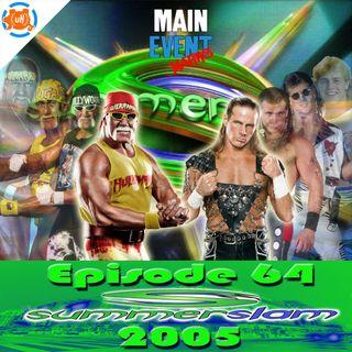 Episode 64: WWE SummerSlam 2005