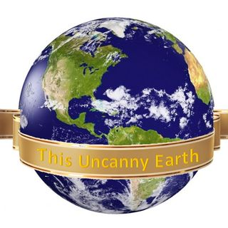 This Uncanny Earth Episode 25: UFOs and All Things Out of This World