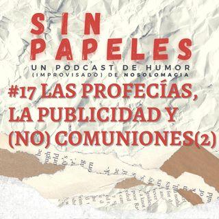 17. Las profecías, la publicidad y (no) comuniones (2).