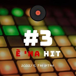 #3 - È 'na hit